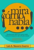 img - for  Mira c mo habla...! (Spanish Edition) book / textbook / text book