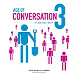 Age of Conversation 3: It's Time to Get Busy! (The Age of Conversation) ~ Drew McLellan