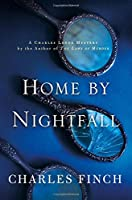 Home by Nightfall: A Charles Lenox Mystery (Charles Lenox Mysteries)