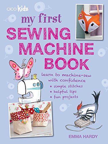 My First Sewing Machine Book: 35 fun and easy projects for children aged 7 years + (Clothes Sewing Machine compare prices)