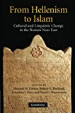 img - for From Hellenism to Islam: Cultural and Linguistic Change in the Roman Near East book / textbook / text book
