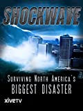 Rating and Reviews:  Shockwave: Surviving North America's Biggest Disaster