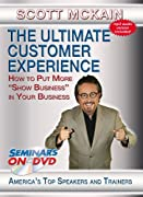 The Ultimate Customer Experience: How to Put More 'Show Business' in Your Business - Motivational Customer Service DVD Training Video featuring Scott McKain