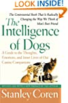 The Intelligence of Dogs: A Guide to...