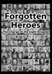 Forgotten Heroes: The Charge of the L...