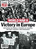 img - for TIME-LIFE World War II: Victory in Europe: Defeating the Nazis: A Triumph of Courage, Military Strategy, and Endurance book / textbook / text book