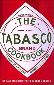 The Tabasco Cookbook 125 Years Of Americas Favorite Pepper Sauce from Gramercy