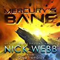 Mercury's Bane: Book One of the Earth Dawning Series Hörbuch von Nick Webb Gesprochen von: Greg Tremblay