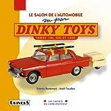 echange, troc Thierry Redempt, Noël Touillez - Le Salon de l'automobile vu par Dinky Toys : Séries 100, 500 et 1400