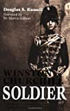 Winston Churchill: Soldier: The Military Life of a Gentleman at War