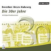 Die 30er Jahre: Aufbruch in den Untergang (Chronik des Jahrhunderts) | Dorothee Mayer-Kahrweg