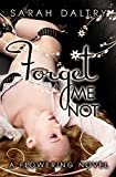 Forget Me Not (Lily's Story): A Flowering Novel
