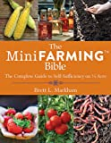 img - for The Mini Farming Bible: The Complete Guide to Self-Sufficiency on 1/4 Acre book / textbook / text book