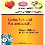 """Der Psychocoach 4: Liebe, Sex und Partnerschaft. Warum Erf�llung so einfach sein kann! /Mit Starthilfe-CD!von """"Andreas Winter"""""""