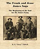 The Frank and Jesse James Saga:  The Beginning of the End for the James Gang
