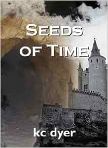 kc dyer seeds of time essay