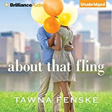 About That Fling (       UNABRIDGED) by Tawna Fenske Narrated by Kelly Mizell