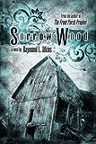 Sorrow Wood by Raymond L. Atkins