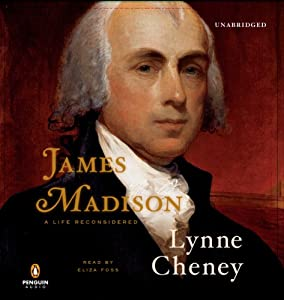 James Madison: A Life Reconsidered | [Lynne Cheney]