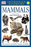 Smithsonian Handbooks: Mammals (Smithsonian Handbooks) (0789484048) by Clutton-Brock, Juliet