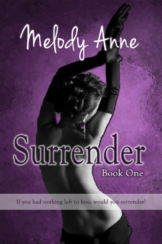 Great Romance Under $1.00! Bestselling Author Melody Anne&#8217;s Surrender &#8211; 95 Rave Reviews &amp; Now Just 99 Cents