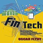 FinTech: Understanding Financial Technology and Its Radical Disruption of Modern Finance | Oscar Flynt