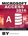 Microsoft Access 2016: The Complete G...