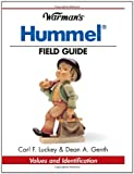 Carl F. Luckey Warman's Hummel Field Guide: Values and Identification (Warman's Field Guides)