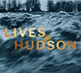img - for Lives of the Hudson book / textbook / text book