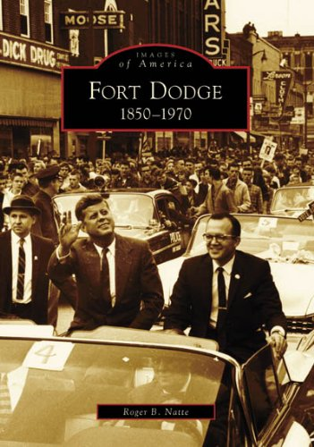 Fort Dodge:: 1850-1970 (Images Of America)