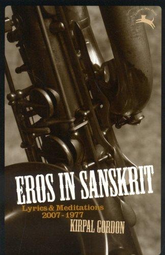 Eros in Sanskrit: Lyrics & Meditations, 2007-1977