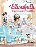 Elisabeth, princesse � Versailles Tom...