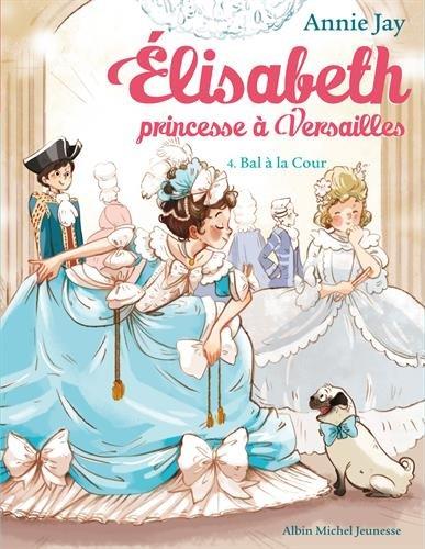 elisabeth-princesse-a-versailles-tome-4-bal-a-la-cour