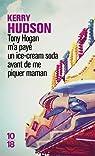 Tony Hogan m'a pay� un ice-cream soda avant de me piquer maman par Hudson