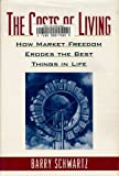 The Costs of Living: How Market Freedom Erodes the Best Things in Life (0393036464) by Schwartz, Barry