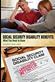 Social Security Disability Benefits: What You Need to Know