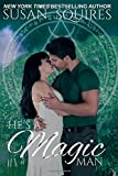 He's A Magic Man: A Children of Merlin Novel (Volume 2) (1479307629) by Squires, Susan