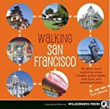 Walking San Francisco: 30 savvy tours exploring the City's distinctive enclaves, colorful history, and back alley intrigues (0899974198) by Downs, Tom