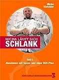 Micha l�uft sich schlank: Teil 1: Abnehmen mit Spa� und ohne Di�t-Plan (Achim Achilles Bewegungsbibliothek 12)