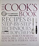img - for The Cook's Book: Including Marcus Wareing, Shaun Hill, Ken Hom and Charlie Trotter: Step-by-step Techniques and Recipes for Success Every Time from ... Shaun Hill, Ken Hom and Charlie Trotter book / textbook / text book
