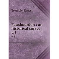 Fauxbourdon, An Historical Survey, Vol 1