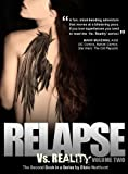 img - for Relapse (The Vs. Reality Series Book 2) book / textbook / text book