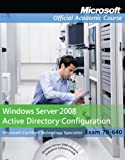 img - for Exam 70-640 Windows Server 2008 Active Directory Configuration Package (Microsoft Official Academic Course Series) book / textbook / text book