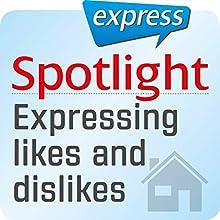 Spotlight express - Mein Alltag: Wortschatz-Training Englisch - Wie man Vorlieben und Abneigungen ausdrückt Hörbuch von  div. Gesprochen von:  div.