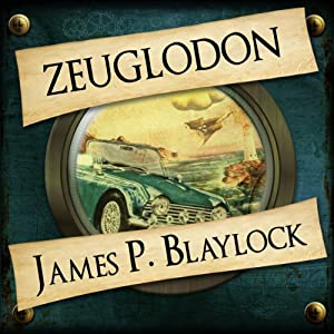 Zeuglodon | [James P Blaylock]