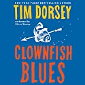 Clownfish Blues: A Novel Audiobook by Tim Dorsey Narrated by Oliver Wyman