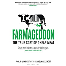 Farmageddon: The True Cost of Cheap Meat (       UNABRIDGED) by Philip Lymbery, Isabel Oakeshott Narrated by Julian Elfer