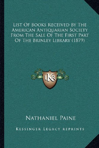 List of Books Received by the American Antiquarian Society from the Sale of the First Part of the Brinley Library (1879)