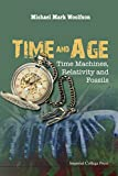 img - for Time and Age: Time Machines, Relativity and Fossils book / textbook / text book