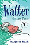 Walter the Lazy Mouse (Nancy Pearls Book Crush Rediscoveries)